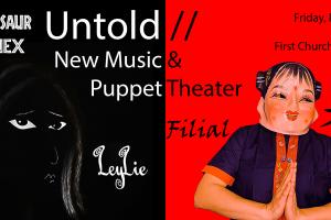 Dinosaur Annex: Untold // New Music and Puppet Theater