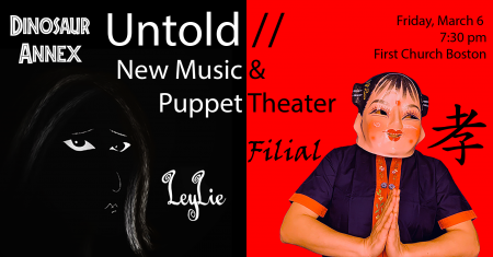 Dinosaur Annex: Untold // New Music and Puppet Theater