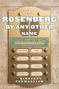 A Rosen­berg by Any Oth­er Name: A His­to­ry o...