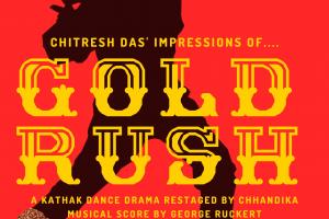 Impressions of Gold Rush - A Kathak Dance Drama