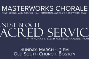Masterworks Chorale: Ernest Bloch, Sacred Service