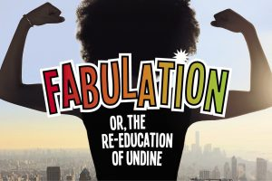 Fabulation or, the Re-Education of Undine (POSTPONED)