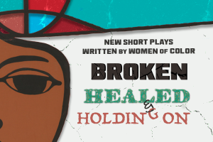 Broken, Healed and Holding On