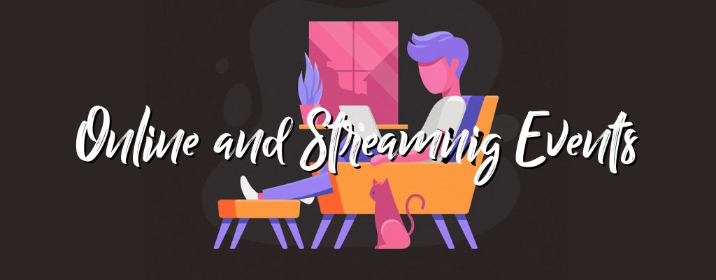 Online and Streaming Events