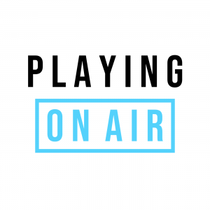 Playing On Air Podcast