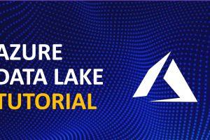 Azure Data Lake Tutorial