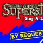 Jesus Christ Superstar Sing-Along
