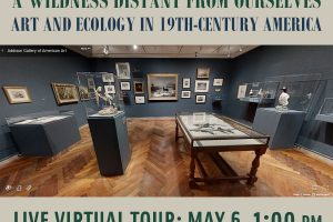 Live Virtual Tour of A Wildness Distant from Ourselves: Art and Ecology in 19th-Century America