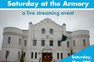 Saturday at the Armory: A Live Streaming Event!