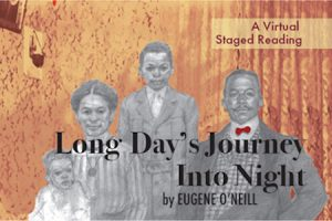 Long Day's Journey Into Night, A Zoom Experience
