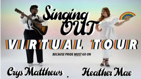The Singing OUT Tour w/ Heather Mae & Crys Matthews