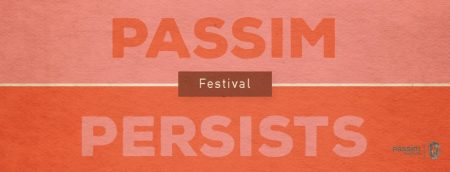 Passim Persists Festival