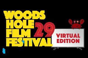 Woods Hole Film Festival: Virtual Edition
