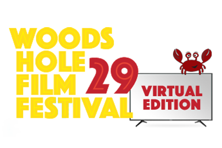Woods Hole Film Festival: Virtual Edition