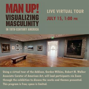 Live Virtual Tour of Man Up! Visualizing Masculinity in 19th-Century America
