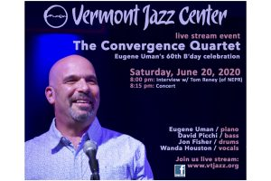 Eugene Uman's Convergence Project- Livestream from the Vermont Jazz Center