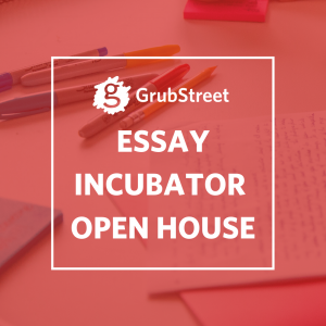 Essay Incubator Open House & Info Session - Re...