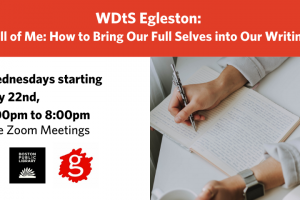 WDtS Egleston: All of Me: How to Bring Our Full Selves into Our Writing - Remote!