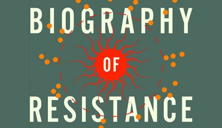 Book Talk, The Biography of Resistance