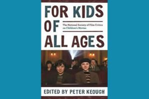 "Book Talk: ""For Kids of All Ages: The National Society of Film Critics on Children's Movies"""