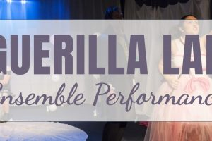 Guerilla Lab: Ensemble Performance Session II