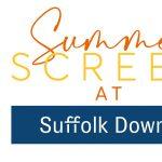 Summer Screen at Suffolk Downs