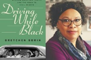 """Meet Gretchen Sorin, author of """"Driving While Black"""""""