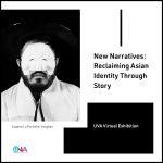 Virtual Exhibition: New Narratives: Reclaiming Asi...