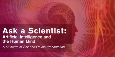 Ask a Scientist: Artificial Intelligence and the H...