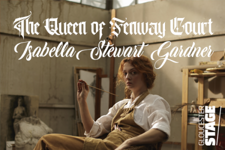 The Queen of Fenway Court: Isabella Stewart Gardner