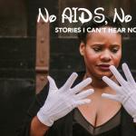 No AIDS No Maids: Stories I Can't Hear No More