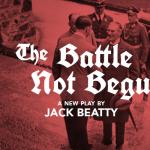 The Battle Not Begun