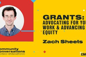 Grants: Advocating for Your Work and Advancing Equity Webinar