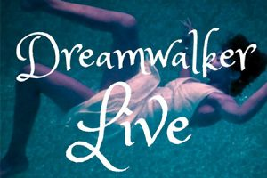 Dreamwalker Live