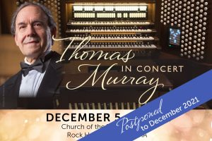 Thomas Murray in Concert - Postponed to December 2...