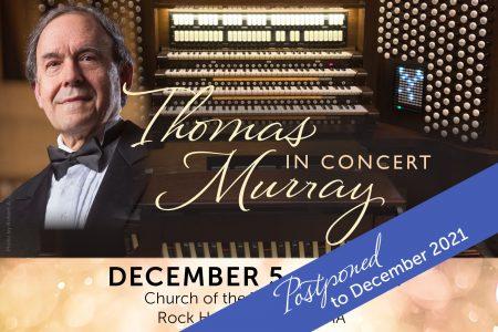 Thomas Murray in Concert - Postponed to December 2...