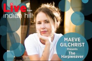 Maeve Gilchrist presents The Harpweaver - Concert Livestream