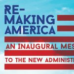Remaking America: An Inaugural Message to the New Administration