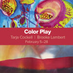Color Play, Feb 3-28, The Loading Dock Gallery