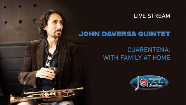 "The John Daversa Quintet plays ""CUARENTENA: With Family at Home"""
