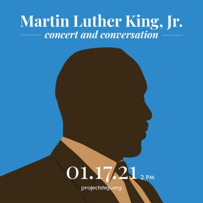 Project STEP Presents: Dr. Martin Luther King Jr. Concert & Conversation