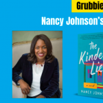 Grubbie Debuts: Nancy Johnson with Jean Kwok, The Kindest Lie