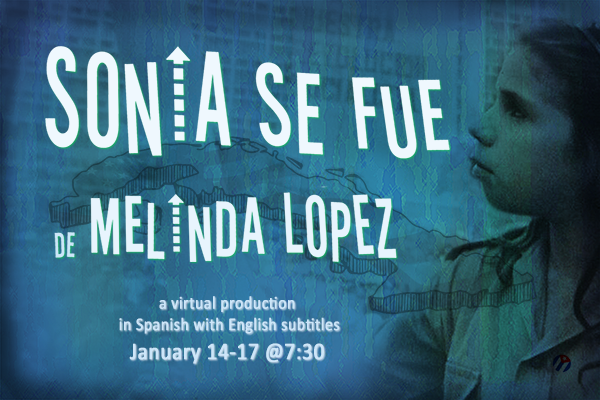 "Teatro Chelsea presents ""Sonia se fue"" by Melinda Lopez, translated by Alberto Sarraín"