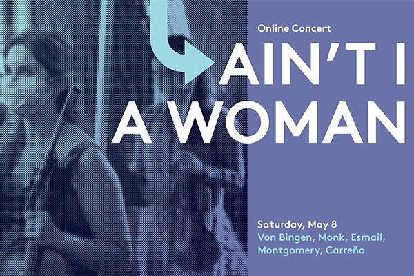 A Far Cry Concert: Ain't I A Woman