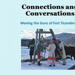Connections and Conversations: Moving the Guns of Ft. Ticonderoga