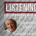 Listening In: Featuring Composer Bernard Rands