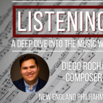Listening In: featuring Composer Diego Rocha