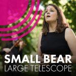 Small Bear, Large Telescope