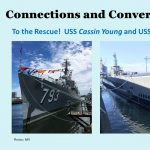 Connections and Conversations: To the Rescue! USS Cassin Young and USS Pampanito