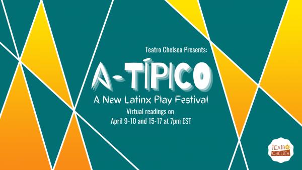 A-Típico: A New Latinx Play Festival presented by...